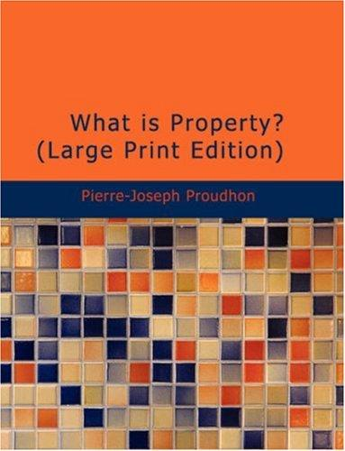 Download What is Property? (Large Print Edition)