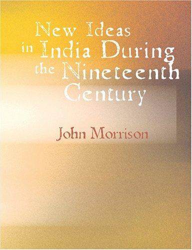 New Ideas in India During the Nineteenth Century (Large Print Edition)
