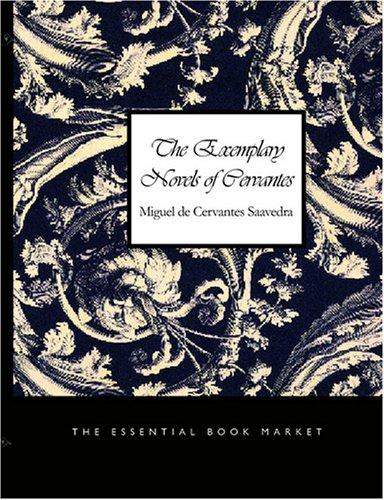 The Exemplary Novels of Cervantes (Large Print Edition)
