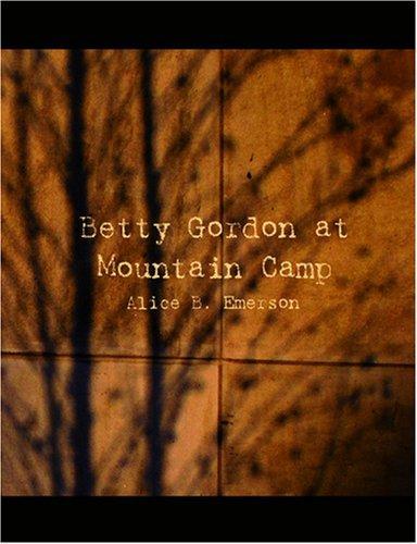 Betty Gordon at Mountain Camp (Large Print Edition)
