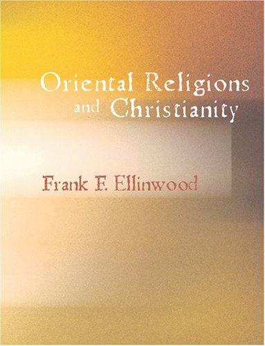 Download Oriental Religions and Christianity (Large Print Edition)