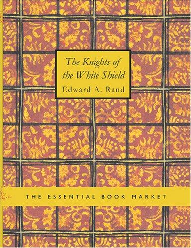 Download The Knights of the White Shield (Large Print Edition)