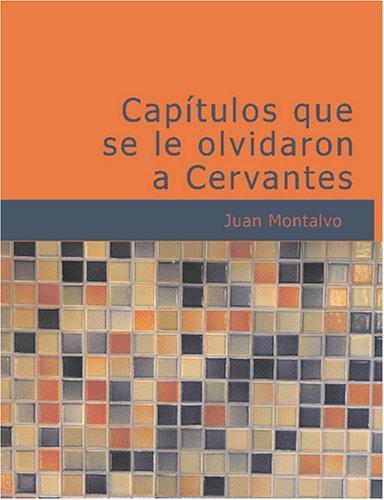 Capítulos que se le olvidaron a Cervantes (Large Print Edition)