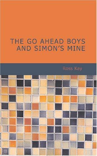 The Go Ahead Boys and Simon\'s Mine