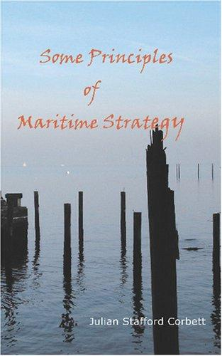 Download Some Principles of Maritime Strategy