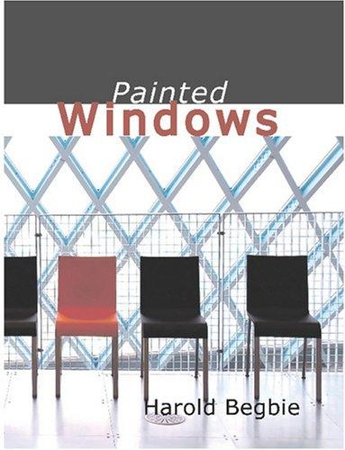 Painted Windows (Large Print Edition)