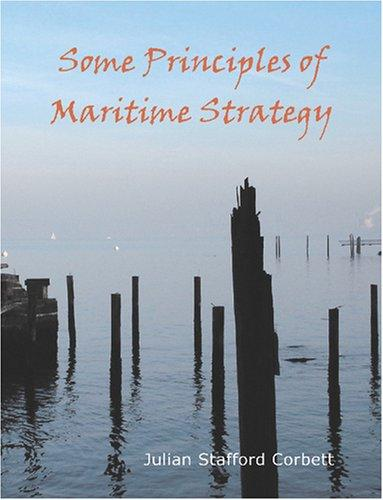 Download Some Principles of Maritime Strategy (Large Print Edition)