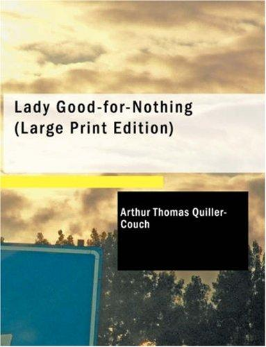 Download Lady Good-for-Nothing (Large Print Edition)