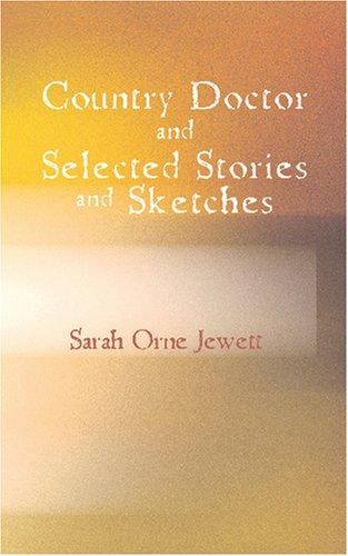 Download A Country Doctor and Selected Stories and Sketches