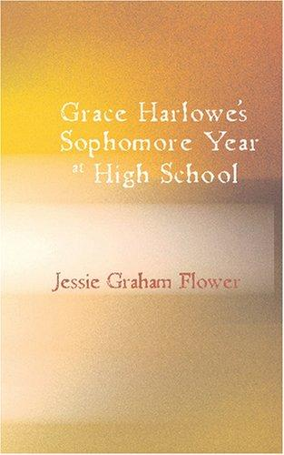 Grace Harlowe\'s Sophomore Year at High School