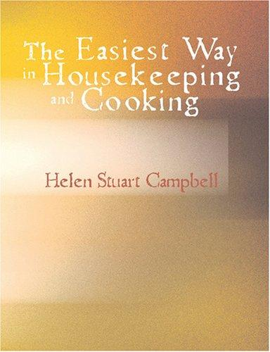 The Easiest Way in Housekeeping and Cooking (Large Print Edition)