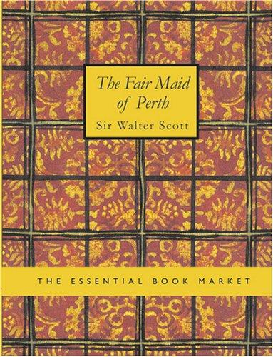 The Fair Maid of Perth (Large Print Edition): The Fair Maid of Perth (Large Print Edition)