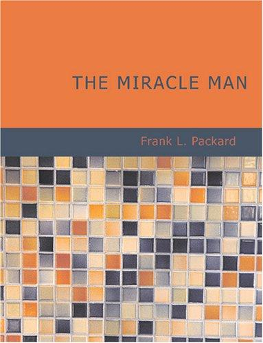 The Miracle Man (Large Print Edition)