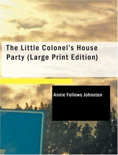 The Little Colonel\'s House Party (Large Print Edition)
