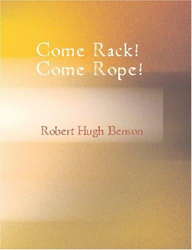 Come Rack! Come Rope! (Large Print Edition)