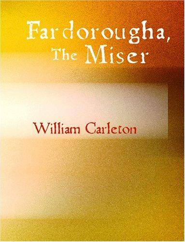 Fardorougha The Miser (Large Print Edition)