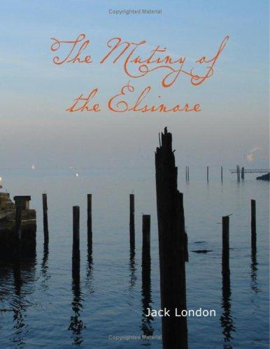 The Mutiny of the Elsinore (Large Print Edition)
