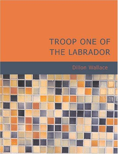 Troop One of the Labrador (Large Print Edition)