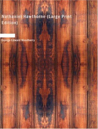 Download Nathaniel Hawthorne (Large Print Edition)