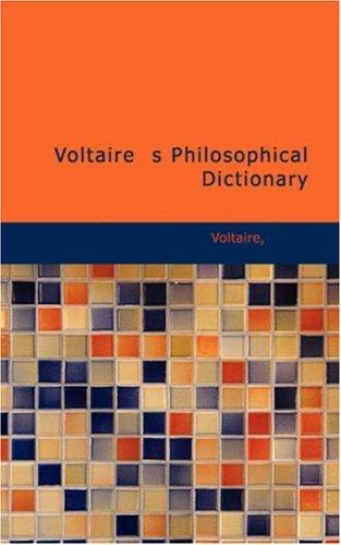 Voltaire\'s Philosophical Dictionary