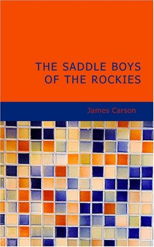 The Saddle Boys of the Rockies