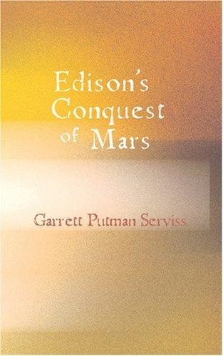 Edison\'s Conquest of Mars