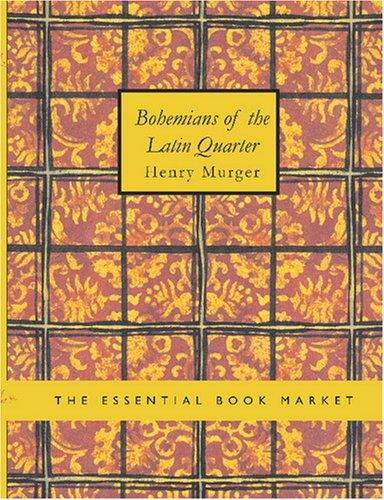Download Bohemians of the Latin Quarter (Large Print Edition)