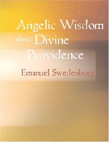 Angelic Wisdom about Divine Providence (Large Print Edition)