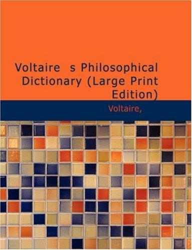 Download Voltaire\'s Philosophical Dictionary (Large Print Edition)