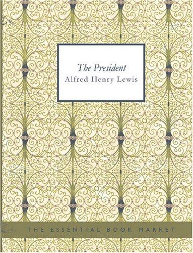 The President (Large Print Edition)