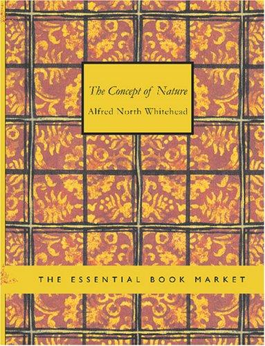 The Concept of Nature (Large Print Edition)