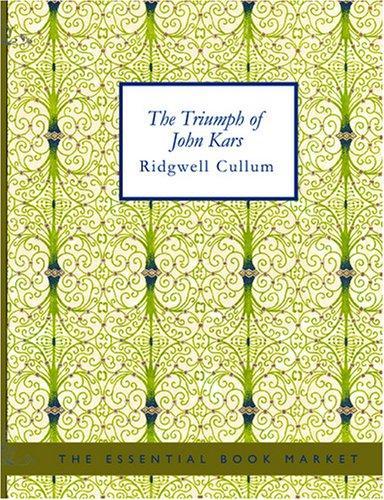 The Triumph of John Kars (Large Print Edition)