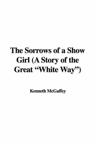 """The Sorrows of a Show Girl (a Story of the Great """"White Way"""")"""