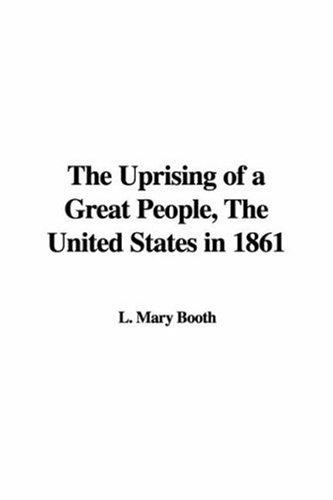 The Uprising of a Great People, the United States in 1861