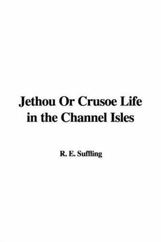 Jethou or Crusoe Life in the Channel Isles
