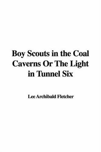 Boy Scouts in the Coal Caverns or the Light in Tunnel Six