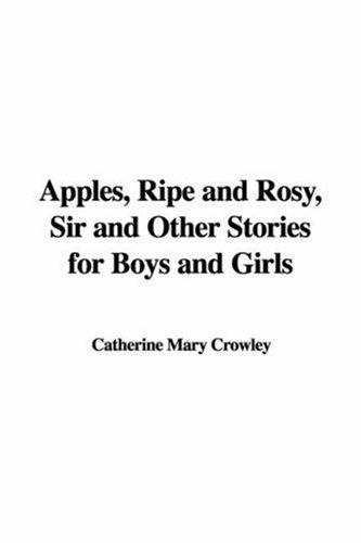 Download Apples, Ripe And Rosy, Sir And Other Stories for Boys And Girls