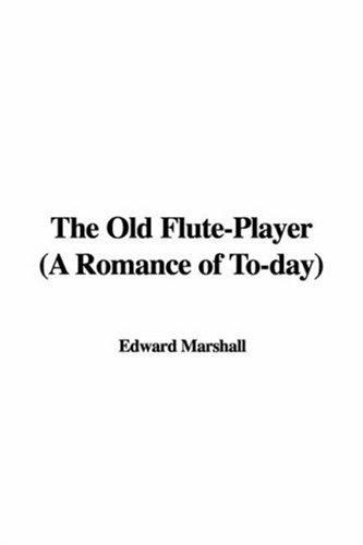 Download The Old Flute-Player (A Romance of To-day)