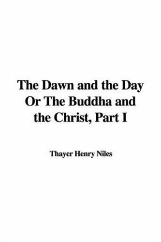 Download The Dawn and the Day Or The Buddha and the Christ, Part I