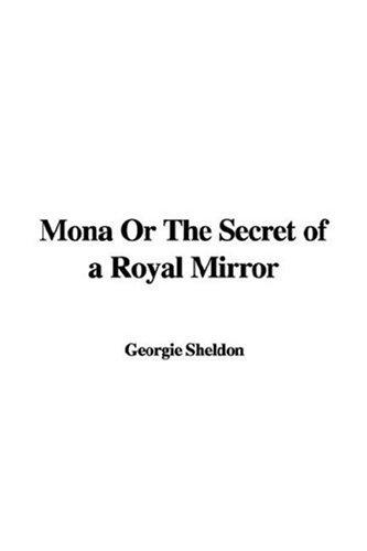 Mona Or The Secret of a Royal Mirror