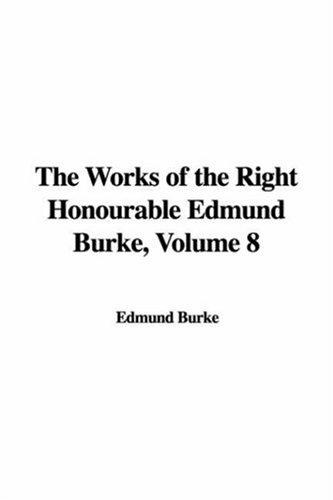 Download The Works of the Right Honourable Edmund Burke, Volume 8