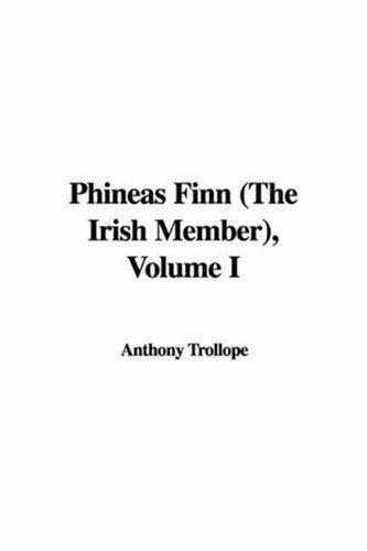 Download Phineas Finn (The Irish Member), Volume I