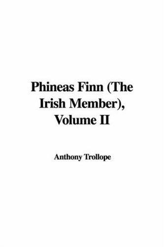 Download Phineas Finn (The Irish Member), Volume II