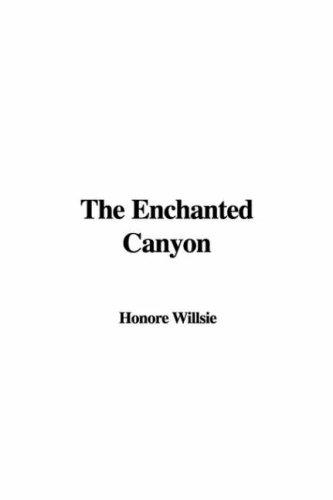 The Enchanted Canyon