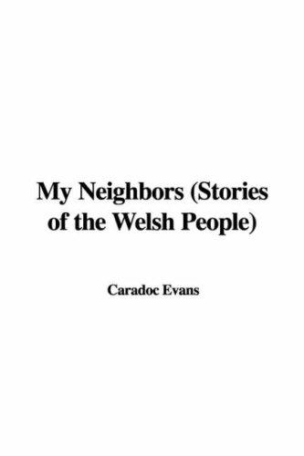 My Neighbors (Stories of the Welsh People)
