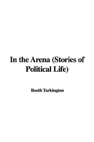 Download In the Arena (Stories of Political Life)