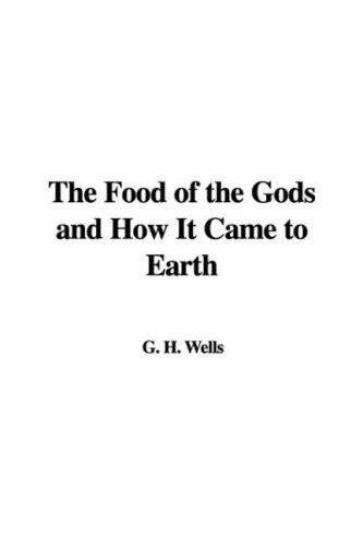Download The Food of the Gods and How It Came to Earth