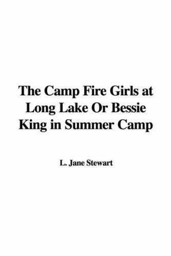 Download The Camp Fire Girls at Long Lake Or Bessie King in Summer Camp