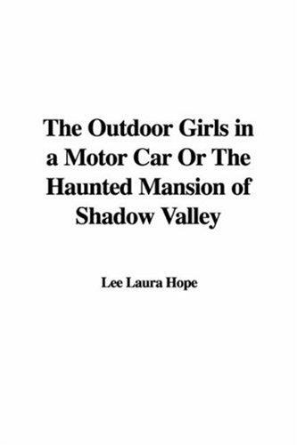 Download The Outdoor Girls in a Motor Car Or The Haunted Mansion of Shadow Valley