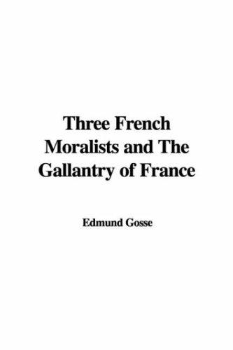 Download Three French Moralists and The Gallantry of France